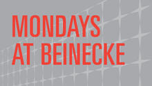 Mondays at Beinecke in bold red letters on a grey background
